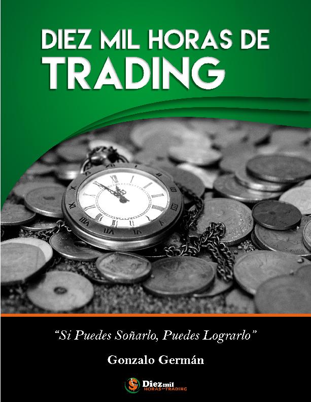 Diez Mil Horas de Trading: ''Si puedes soñarlo, puedes lograrlo''